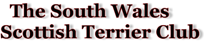 The South Wales  Scottish Terrier Club